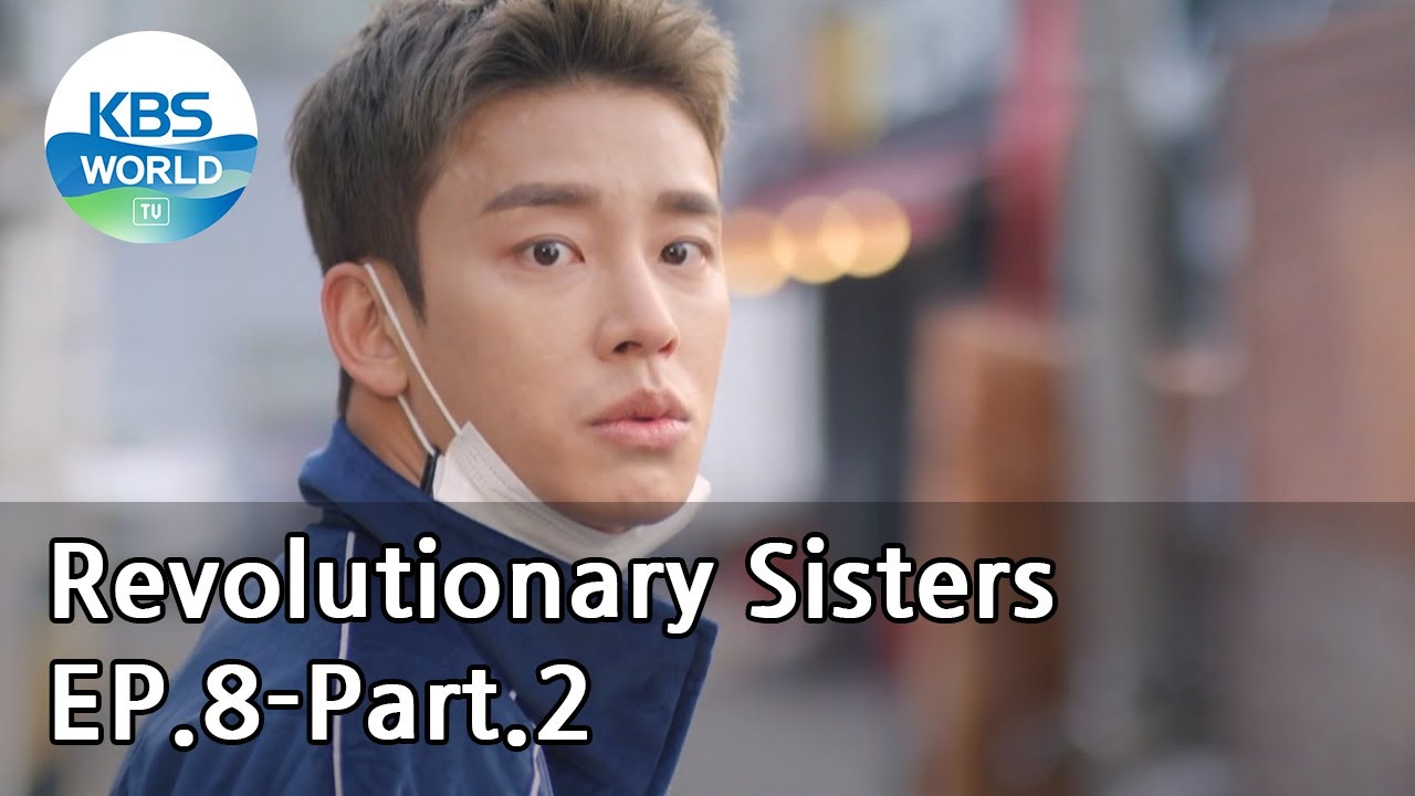 Revolutionary Sisters EP.8-Part.2 | KBS WORLD TV 210411