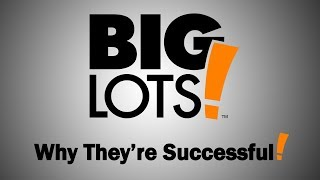 Big Lots - Why They're Successful