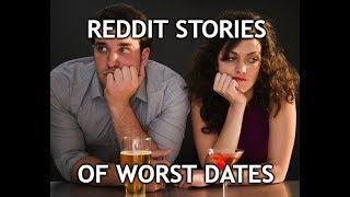 Reddit Stories of Worst Dates