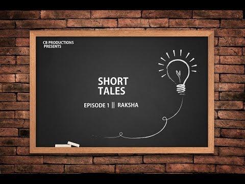 SHORT TALES || EPISODE 1 || RAKSHA || CB Productions