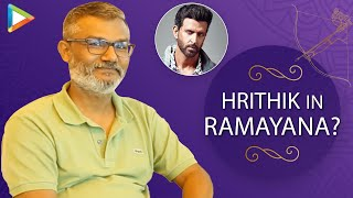 Will HRITHIK ROSHAN Be Part Of RAMAYANA? Nitesh Tiwari BREAKS Silence