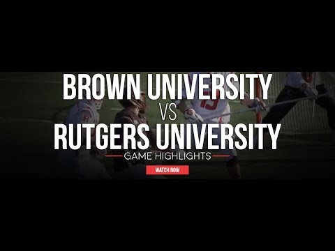 Brown University vs Rutgers University | 2017 College Lacrosse Highlights
