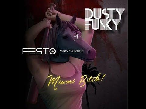 Dusty Funky & DJ Festo   Miami Bitch FREE!