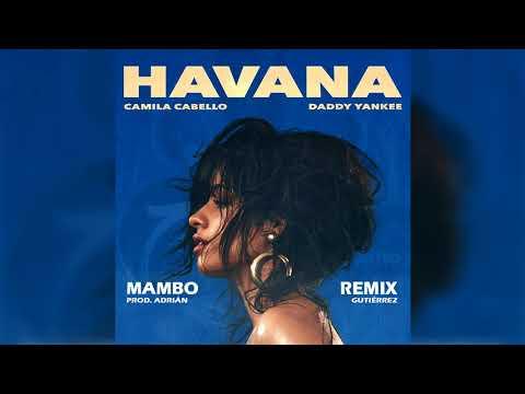 Camila Cabello Ft. Daddy Yankee  - Havana (Mambo Remix) Prod. Adrian Gutierrez