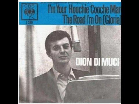 Dion Dimucci -  Hoochie Coochie Man  /Gloria s7