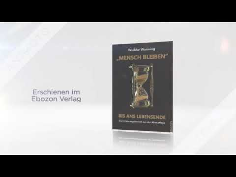 """""""MENSCH BLEIBEN"""" bis ans Lebensende eBook & Print von Wiebke Wanning (Buchtrailer)"""
