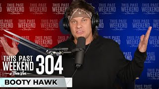 Booty Hawk | This Past Weekend w/ Theo Von #304