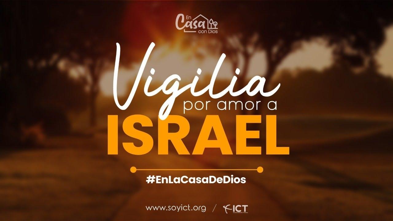 VIGILIA | POR AMOR A ISRAEL | 04 JULIO