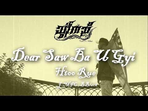 Karen hiphop song  Dear Saw Ba U Gyi   Htoo Rue(peace zone)
