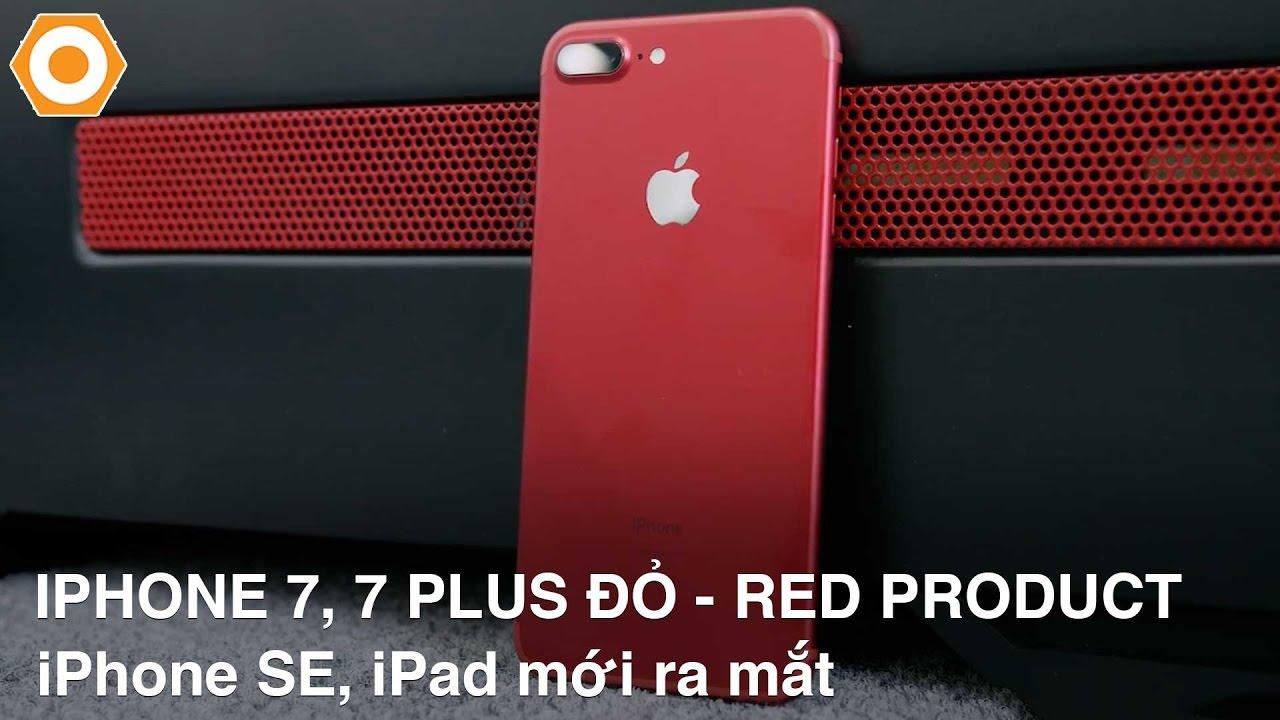 Iphone 7 7 Plus Màu đỏ Product Red Ra Mắt Thêm Lựa Chọn Ipad Iphone Se Mới