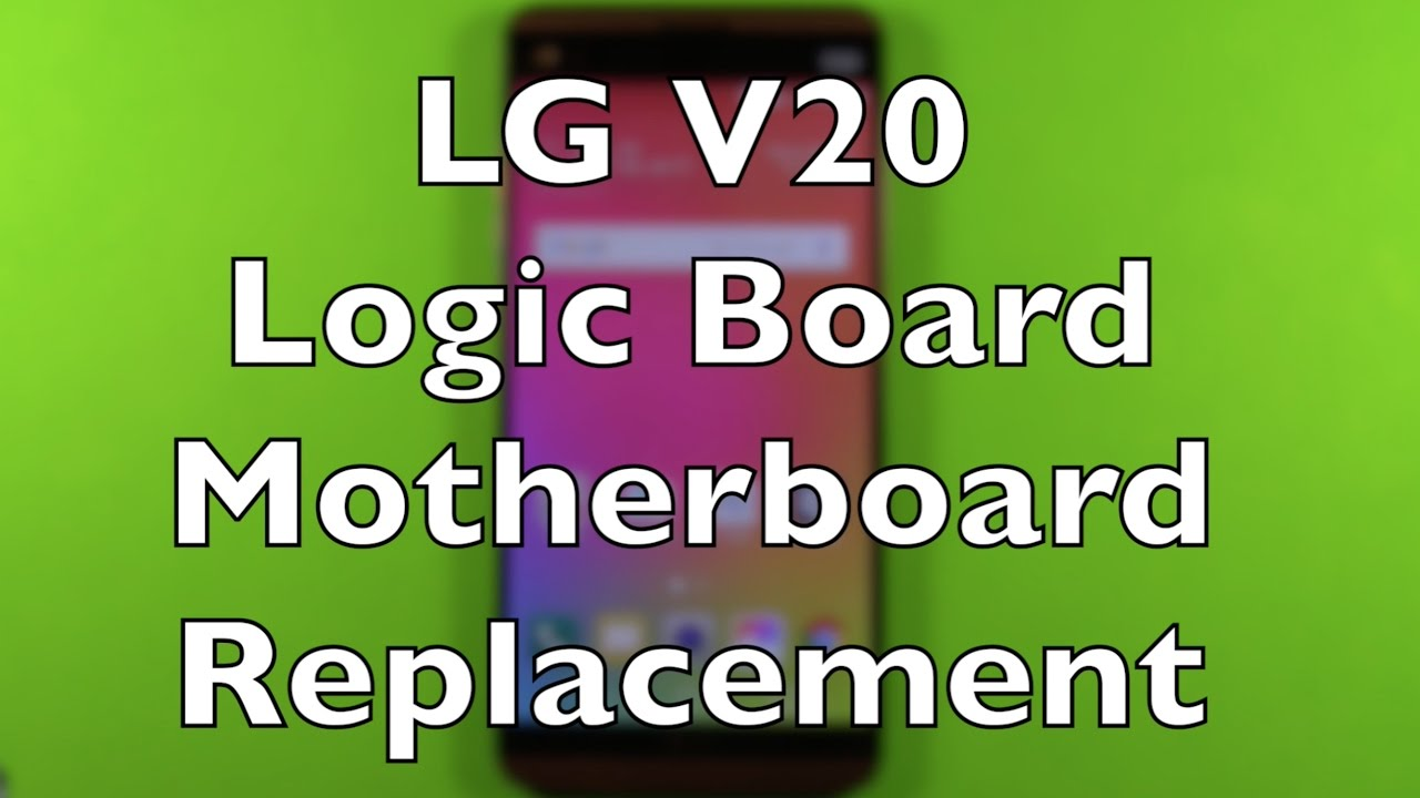 LG V20 Logic Board Motherboard Replacement Repair How To Change