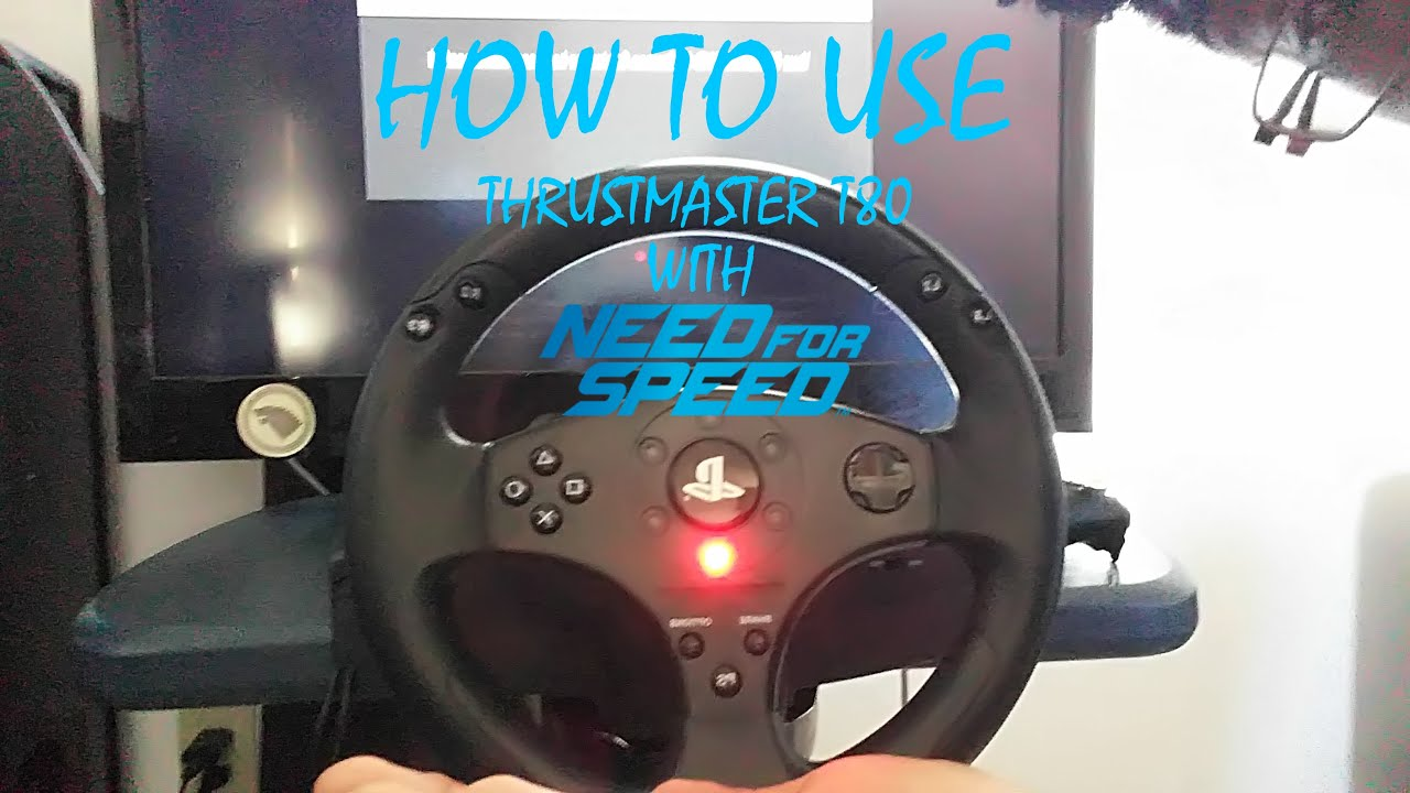How To Use Thrustmaster T80 With Need For Speed Ps4