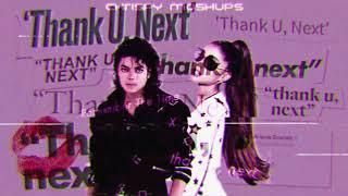 Michael Jackson & Ariana Grande - Remember The Time / thank u, next (Mashup)