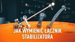 Montaż Łącznik stabilizatora przednie prawy : instrukcje wideo