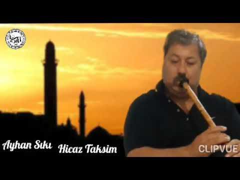 Ayhan Sıkı Ney Hicaz Taksim (Canlı)