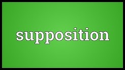 Supposition Meaning
