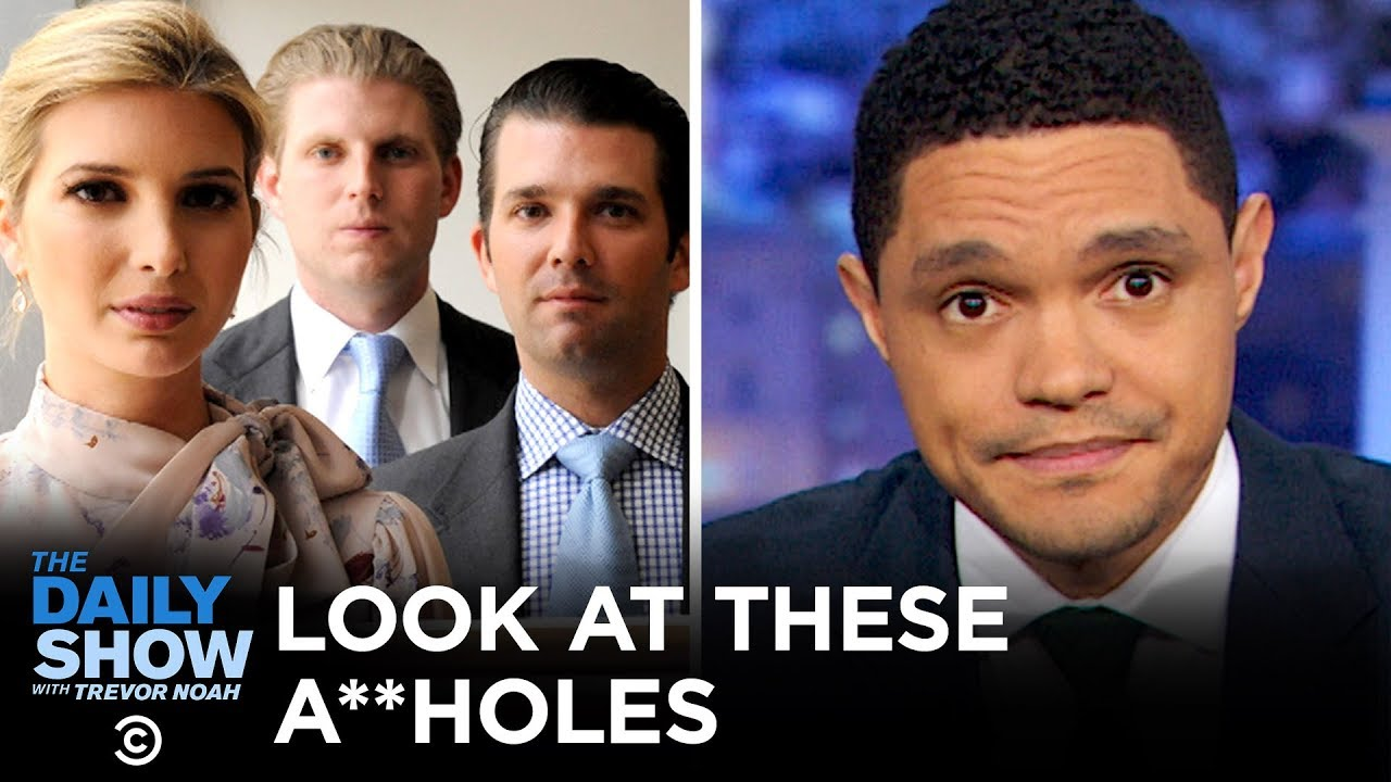 Look at These Assholes: Trump Family Edition | The Daily Show
