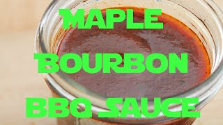 Maple Bourbon Barbecue Sauce - BBQ Sauce Recipes #7