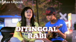 Download Di Tinggal Rabi by Dimas Gepenk