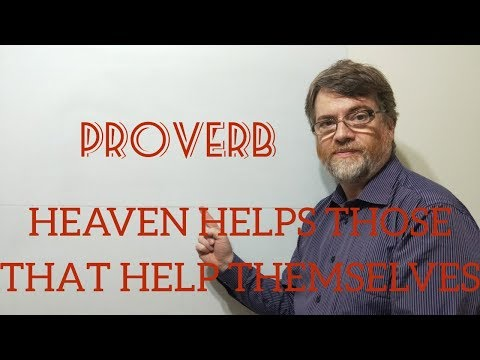 Tutor Nick P Proverbs (183) Heaven Helps Those That Help Themselves
