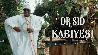 Dr. Sid - Kabiyesi ( Official Music Video )