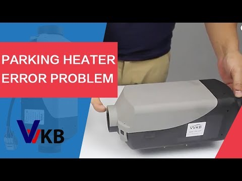 Parking Heater Trouble Shooting- Solve Your Parking Heater Not Working  Problem