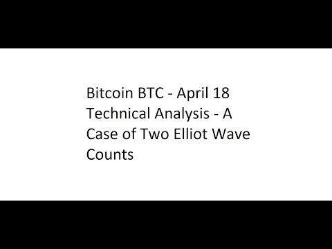 Bitcoin BTC - April 18 Technical Analysis - A Case of Two Elliot Wave Counts
