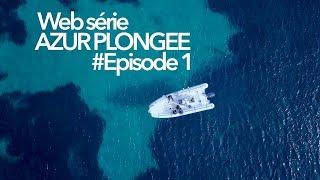 Episode 1 Web Série Azur Plongée