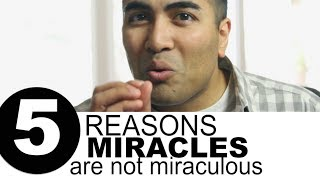 5 Reasons why Your Miracles aren