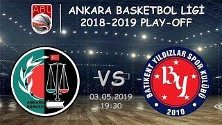 ABL PLAY-OFF l  Ankara Barosu 58-61 Batıkent Yıldızlar Spor Kulübü (03.05.2019, 19:30)