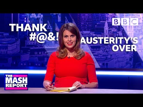 Don't worry guys! Chancellor's new budget ends austerity! - The Mash Report