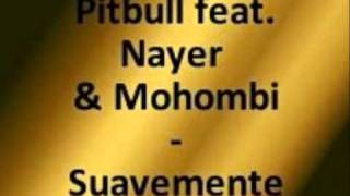 Pitbull ft. Nayer & Mohombi - Suavemente [HQ] 2011 DOWNLOAD