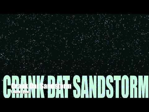 Crank Dat Sandstorm