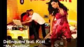 Delinquent feat. Kcat - My Destiny (D