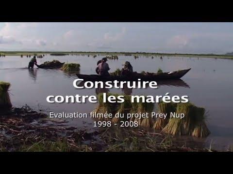 Construire contre les marées - Évaluation filmée du projet Prey Nup, 1998-2008