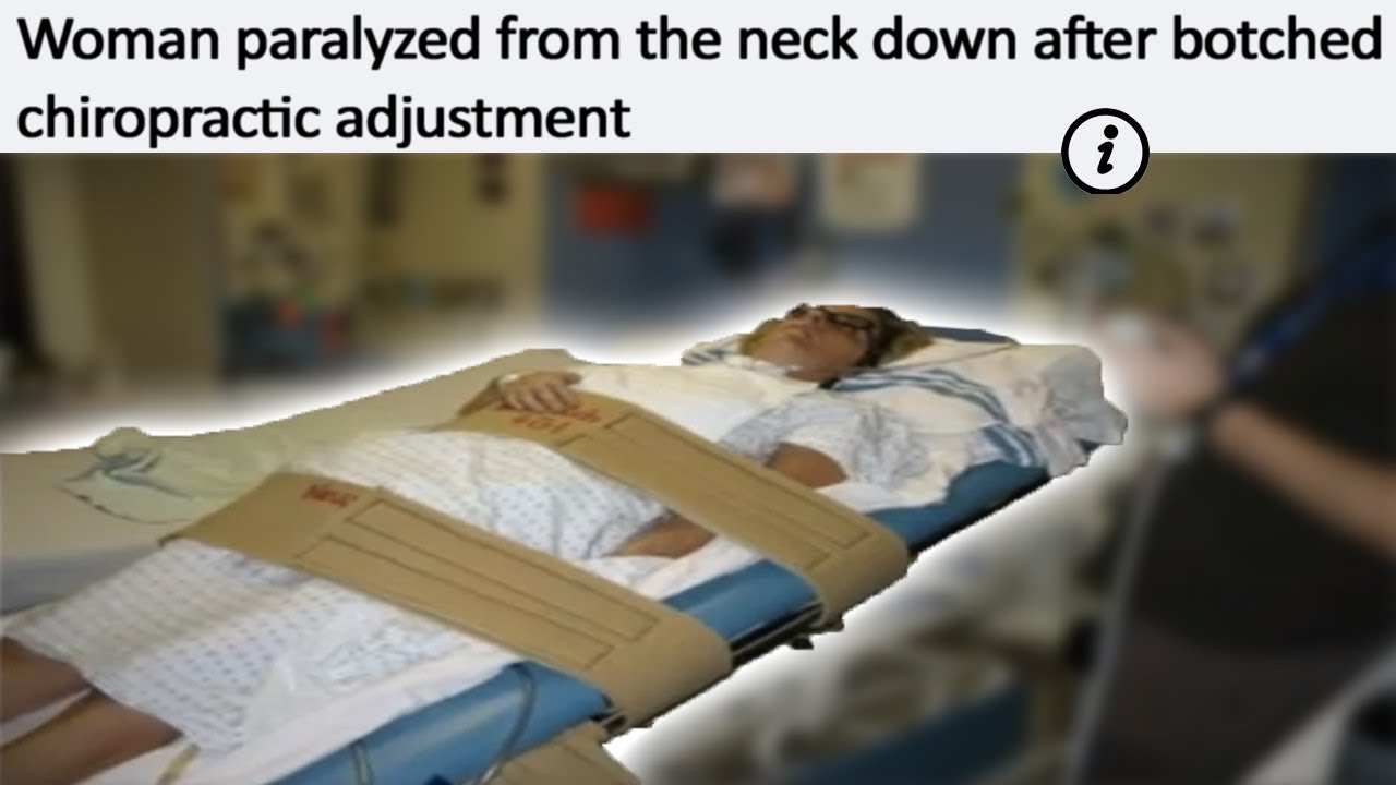 r/WellThatSucks | Chiropractic Adjustment Gone Wrong Leaves Woman Paralyzed From The Neck Down