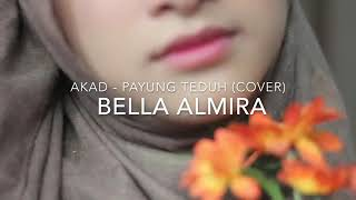 Video AKAD - PAYUNG TEDUH (FULL COVER BELLA ALMIRA) KEREN ABIS GAESS. download MP3, 3GP, MP4, WEBM, AVI, FLV Agustus 2018