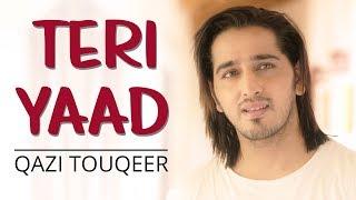 Download Teri Yaad...Yaad...Yaad -(Cover Unplugged) Bewafaa | Qazi Touqeer MP3 song and Music Video
