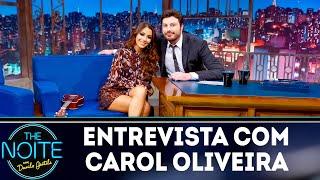 Entrevista com Carol Oliveira   The Noite (15/03/19)
