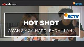Download Video Ayah Siaga Hardi Fadhillah - Hot Shot 05/12/15 MP3 3GP MP4