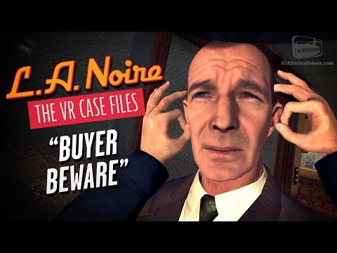 LA Noire VR - Case #3 - Buyer Beware