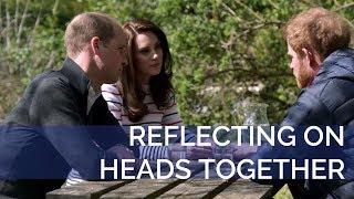 The Duke and Duchess of Cambridge and Prince Harry reflect on the Heads Together Campaign