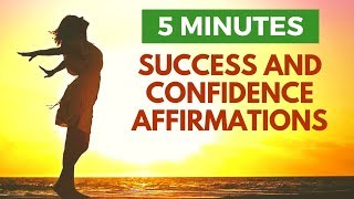 5 Minute Affirmations for Success and Confidence - Energize Your Day!