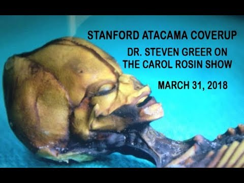 DR. STEVEN GREER URGENT SPECIAL! STANFORD ATACAMA COVERUP NEW INFO/MESSAGE! Carol Rosin Show 3-30-18
