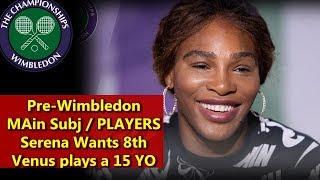 WImbledon 2019 Serena Williams is Back, Venus Williams To face 15 YO Gauff