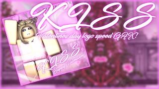 KISS Valentinstag Logo|| ROBLOX SPEED GFX