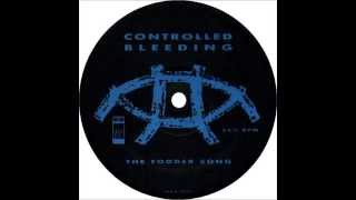 CONTROLLED BLEEDING - The Fodder Song