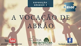 """""""A VOCAÇÃO DE ABRÃO"""" - REV. AUGUSTINHO JR."""