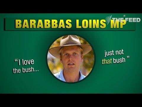 Barabbas Loins: The National Leader Australia Deserves