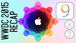 WWDC 2015 Keynote Recap - iOS 9 Features! OSX 10.11 & WatchOS 2